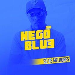 CD  Só as Melhores - Mc Nego Blue (2016) Download