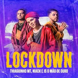 Lockdown – Thiaguinho MT part Niack e JS o Mão de Ouro