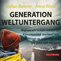 Generation Weltuntergang (Warum wir schon mitten im Klimawandel stecken, wie schlimm es wird und was wir jetzt tun müssen) Audiobook