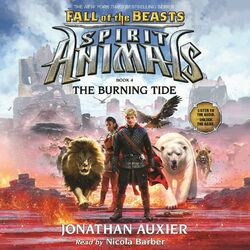 The Burning Tide - Spirit Animals: Fall of the Beasts, Book 4 (Unabridged) Audiobook