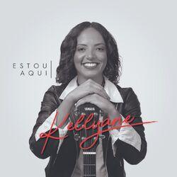 Kellyane – Estou Aqui 2019 CD Completo