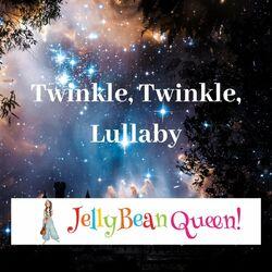 Twinkle, Twinkle, Lullaby
