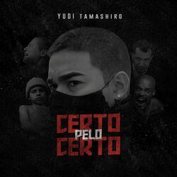 Yudi Tamashiro – Certo pelo Certo (Música) download grátis