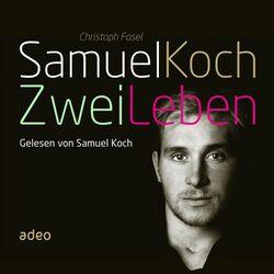 Samuel Koch - Zwei Leben Audiobook