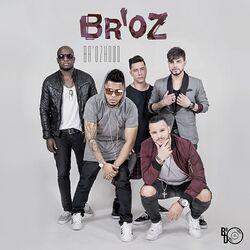 Br'oZ – Br'ozhood 2017 CD Completo