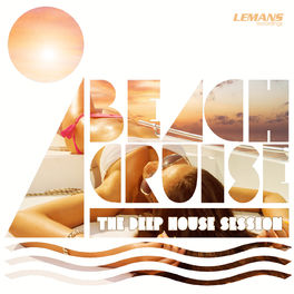 Album cover of Beach Cruise - The Deep House Session