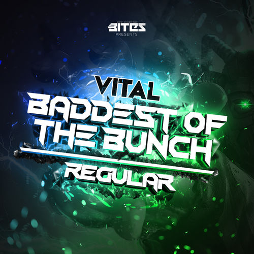 Vital - Baddest Of The Bunch EP 2019