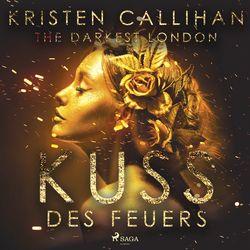 The Darkest London - Kuss des Feuers (Darkest-London-Reihe 1) Audiobook