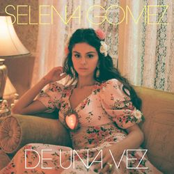 Selena Gomez – De Una Vez