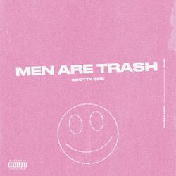 Men Are Trash - Scotty Sire Download
