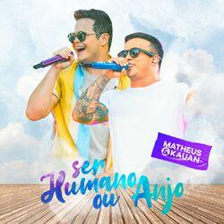 do Matheus & Kauan - Álbum Matheus e Kauan: Ser Humano ou Anjo Download
