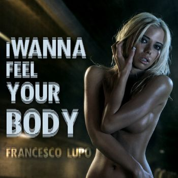 I Wanna Feel Your Body cover