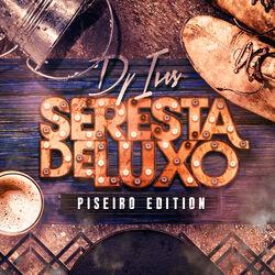 DJ Ivis – Seresta de Luxo: Piseiro Edition 2020 CD Completo