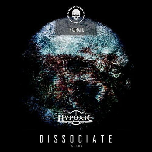 Hypoxic - Dissociate