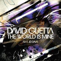 World Is Mine - DAVID GUETTA-JD DAVIS