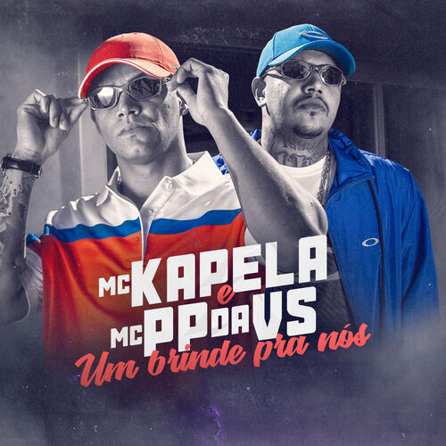 Baixar Música Um Brinde Pra Nós – MC Kapela, Mc PP da VS (2018) Grátis