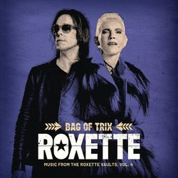 Download Roxette - Bag Of Trix Vol. 4 (Music From The Roxette Vaults) 2020
