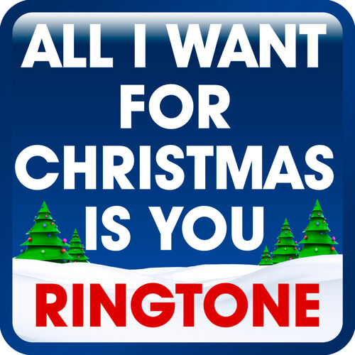 MyTones: All I Want for Christmas Is You Xmas Ringtone - Music Streaming - Listen on Deezer