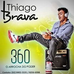 Thiago Brava – 360 O Arrocha do Poder (Ao Vivo) 2012 CD Completo