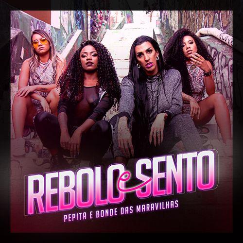 Single Rebolo e Sento   Pepita, Bonde das Maravilhas (2018)