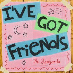 I've Got Friends