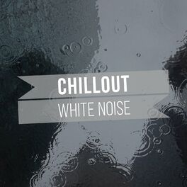 Album cover of # 1 Album: Chillout White Noise