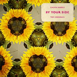 By Your Side – Calvin Harris feat Tom Grennan