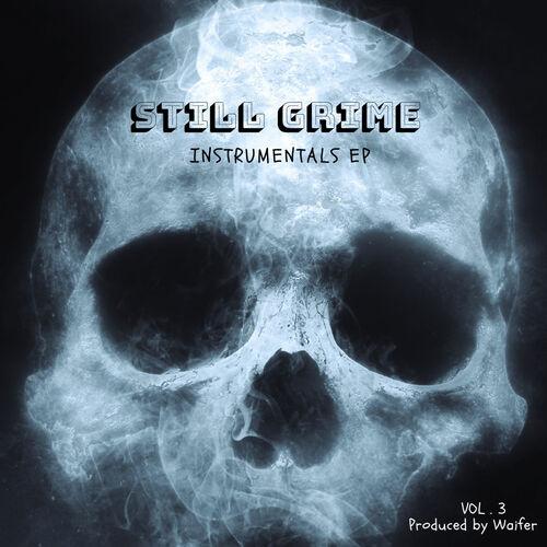 Waifer - Still Grime Instrumentals Vol 3 (EP) 2019