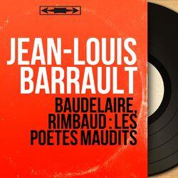 Baudelaire, Rimbaud : les poètes maudits (Mono Version) Audiobook