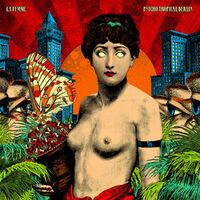 La Femme : Psycho Tropical Berlin (Deluxe) - Musique en streaming - À écouter sur Deezer