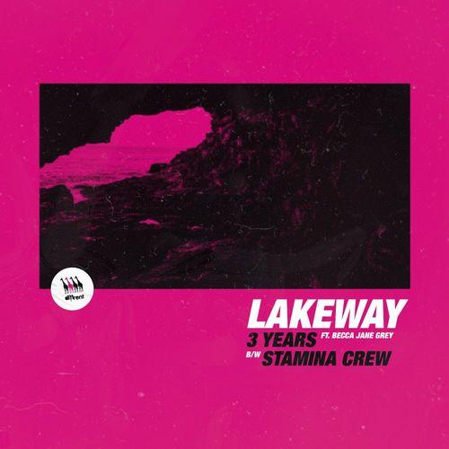 Lakeway & Becca Jane Grey - 3 Years / Stamina Crew [DIFF047]