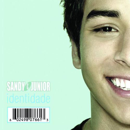Baixar CD Identidade – Sandy, Sandy & Junior (2006) Grátis