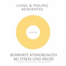 Bewährte Atemübungen bei Stress und Ärger (Positive Energie, mehr Entspannung und besser schlafen mit der richtigen Atemtechnik)