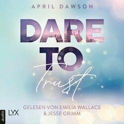 Dare to Trust - Dare-to-Trust-Trilogie, Teil 1 (Ungekürzt) Audiobook