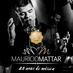 Maurício Mattar – 20 Anos de Música 2015 CD Completo