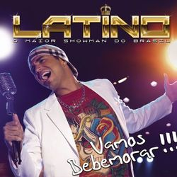Download Latino - Vamos Bebemorar (Ao Vivo) 2010