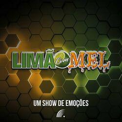 Limão Com Mel – Um Show de Emoções 2020 CD Completo