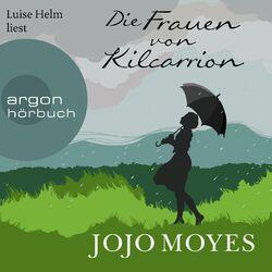 Die Frauen von Kilcarrion (Gekürzt) Audiobook