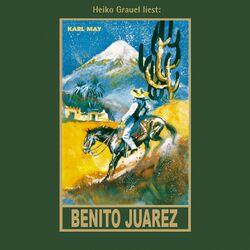 Benito Juarez - Karl Mays Gesammelte Werke, Band 53 (Ungekürzt) Audiobook
