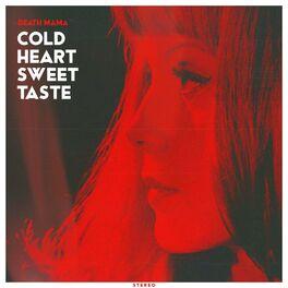 Album cover of Cold Heart Sweet Taste