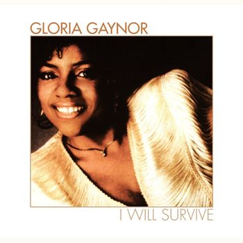 Gloria Gaynor I Will Survive Rerecorded Escucha Con Letras Deezer