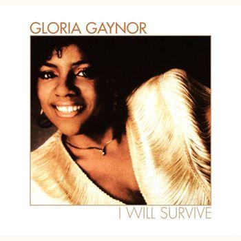 Gloria Gaynor I Will Survive Rerecorded Escucha Con Letras Deezer
