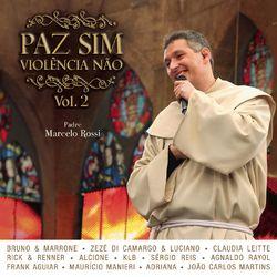 Padre Marcelo Rossi – Paz Sim, Violência Não (Volume 2) [Ao Vivo] 2008 CD Completo