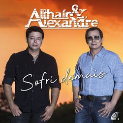 Download Música Sofri Demais - Althaír & Alexandre Mp3