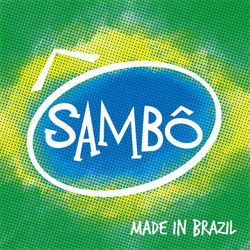 Sambô – Sambô, Made In Brazil 2015 CD Completo