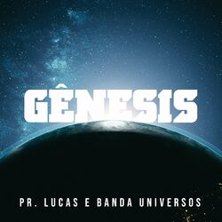 Gênesis – Banda Universos part Pastor Lucas