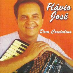 Flávio José – Dom Cristalino 2014 CD Completo