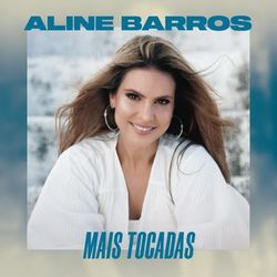 CD Aline Barros – Mais Tocadas 2020 download