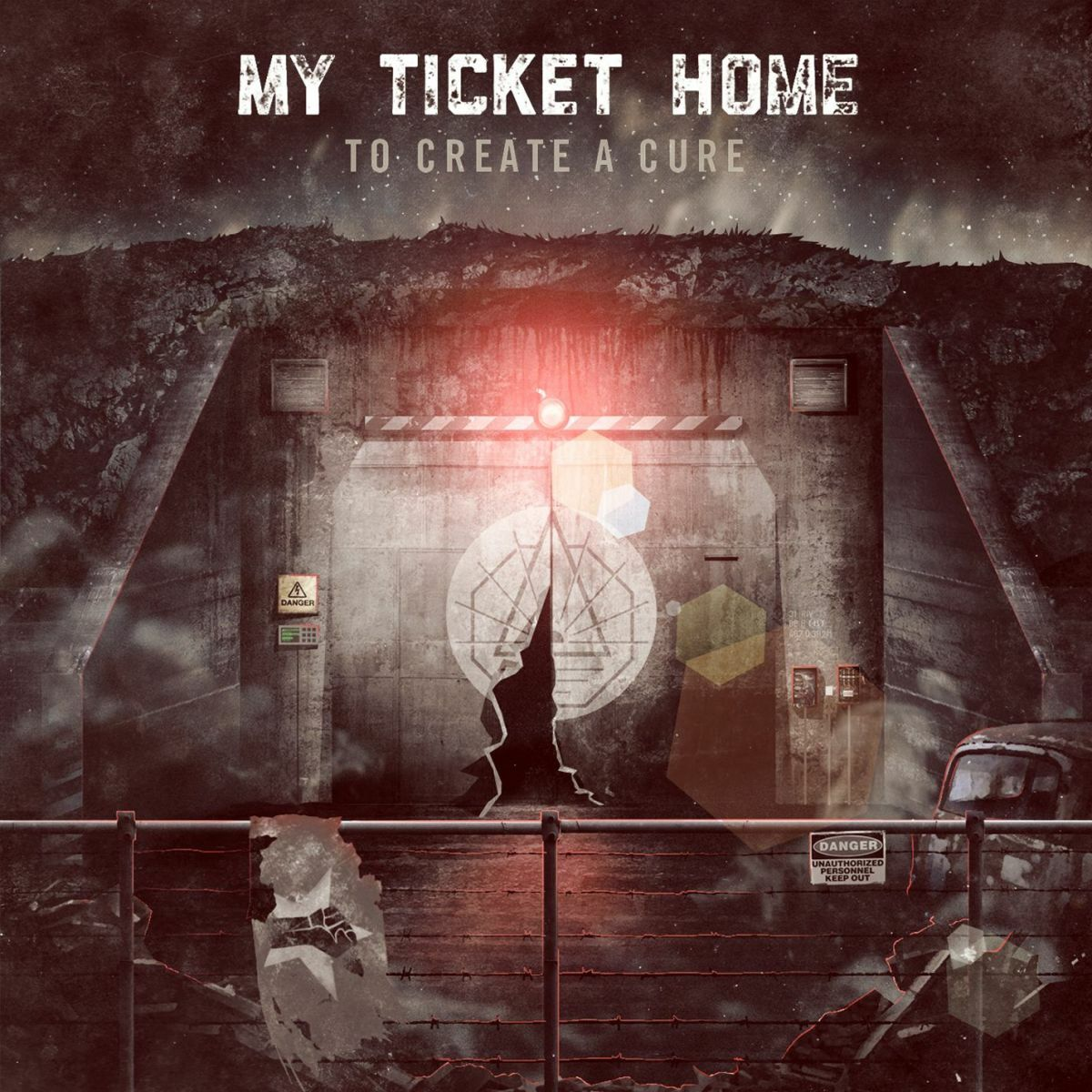 My Ticket Home - To Create A Cure (2012)