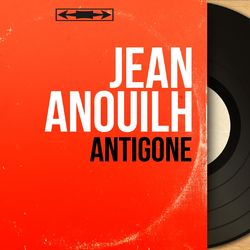 Antigone (Mono version)